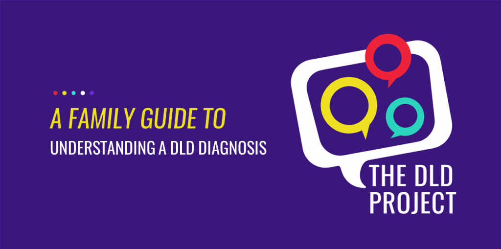 A Family Guide to Understanding a DLD Diagnosis