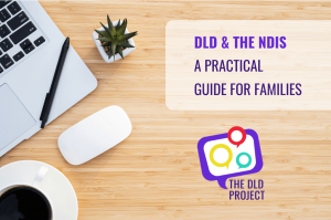DLD and the NDIS A practical guide for families