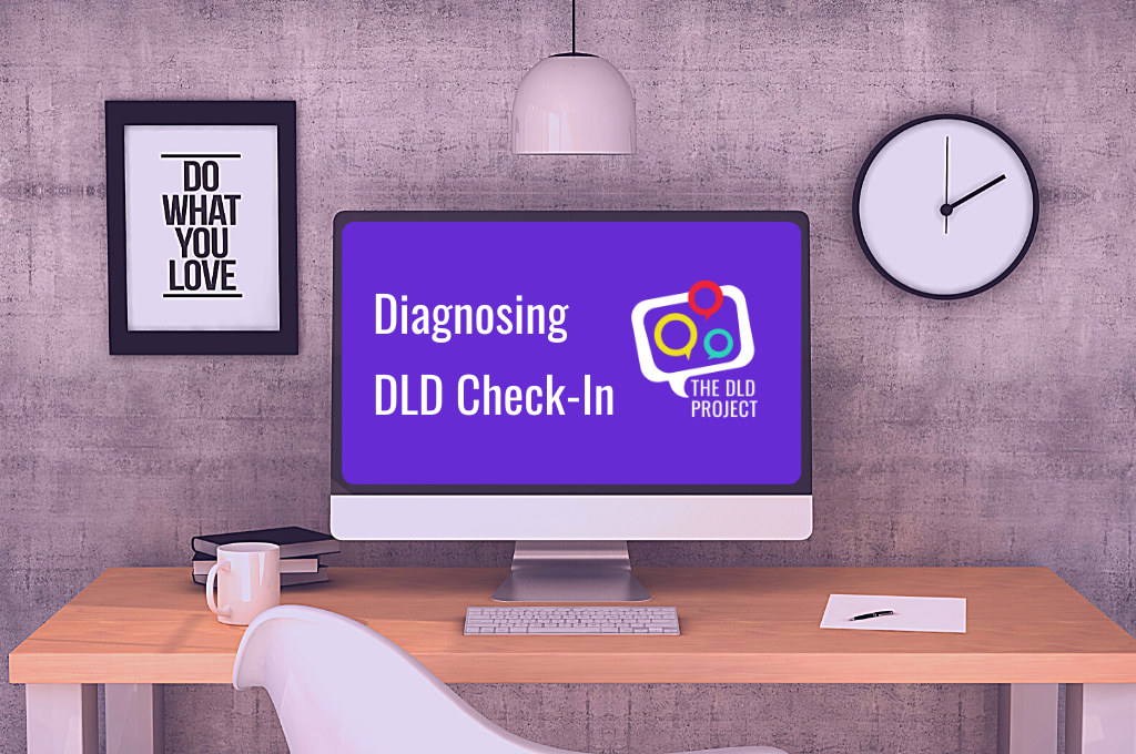 Diagnosing DLD Check-In | Wednesday 5 May 2021