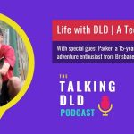 Life with DLD | A Teen's Perspective