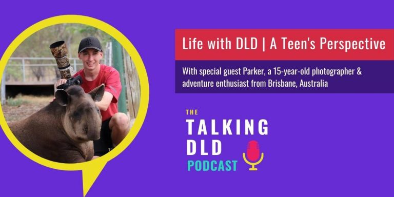Life with DLD - A Teens Perspective