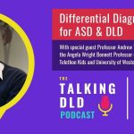 Differential Diagnosis for ASD & DLD