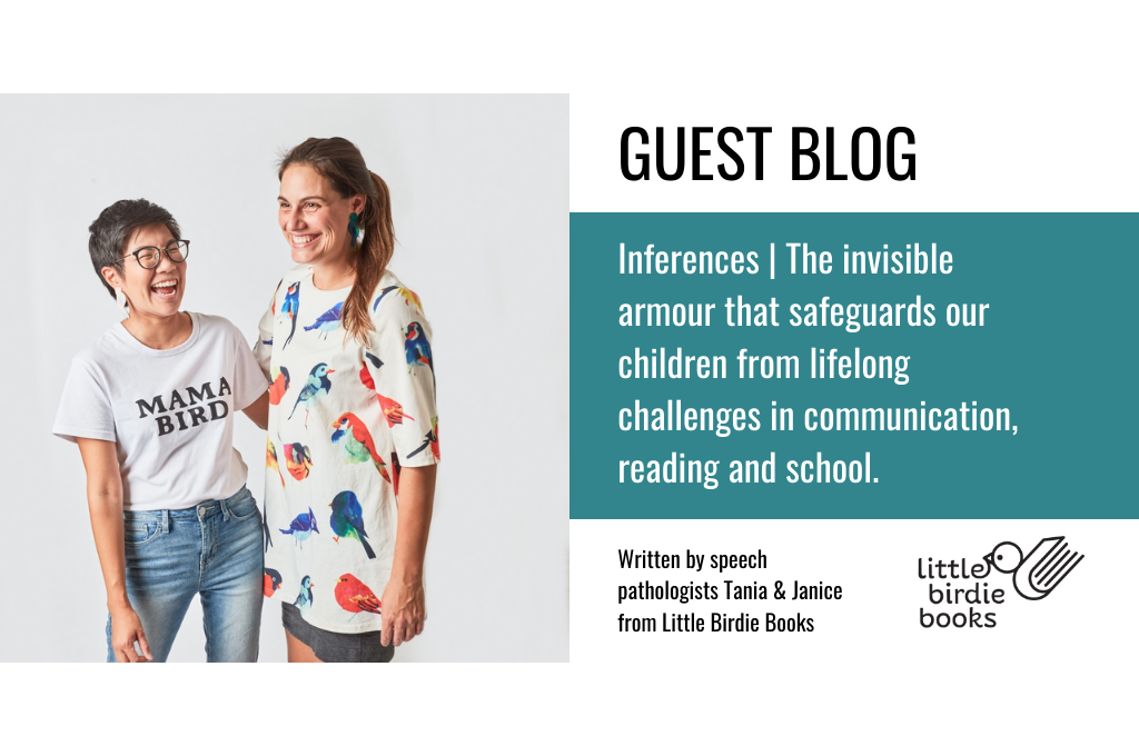 Inferences | The invisible armour that safeguards our children from lifelong challenges in communication, reading and school.